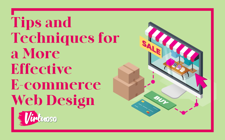 Tips and Techniques for a More Effective E-commerce Web Design